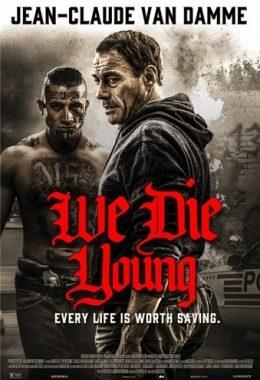 Мы умираем молодыми / We Die Young (2019) HDRip от ExKinoRay | HDRezka Studio