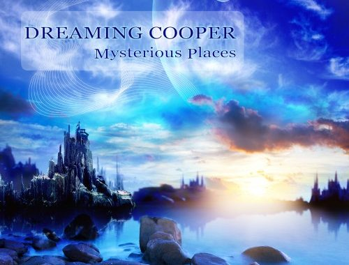 Dreaming Cooper - Mysterious Places (2016) MP3