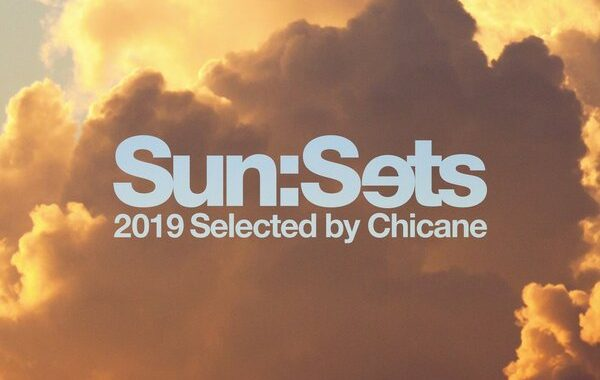 Chicane - Sun:Sets 2019 [Selected by Chicane] (2019) FLAC