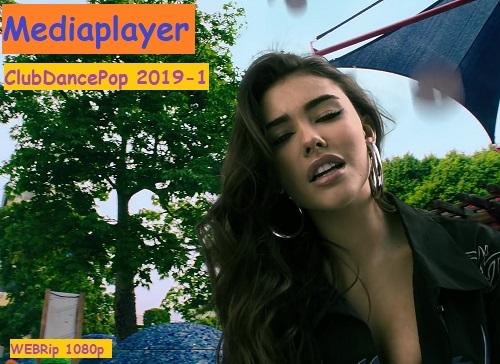 Сборник клипов - Mediaplayer: ClubDancePop 2019-1 [55 Music videos] WEBRip 1080p