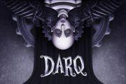DARQ: Complete Edition выйдет 4 декабря, но только на PC, PS4 и Xbox One